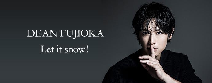 Let it snow! - DEAN FUJIOKA