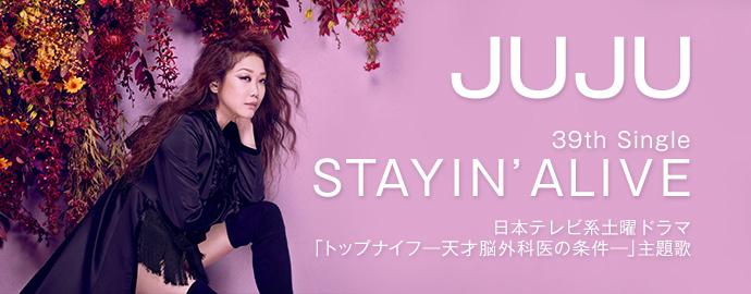 STAYIN' ALIVE - JUJU
