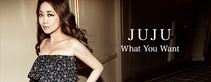 What You Want - JUJU