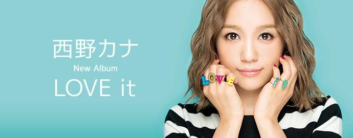 LOVE it - 西野カナ