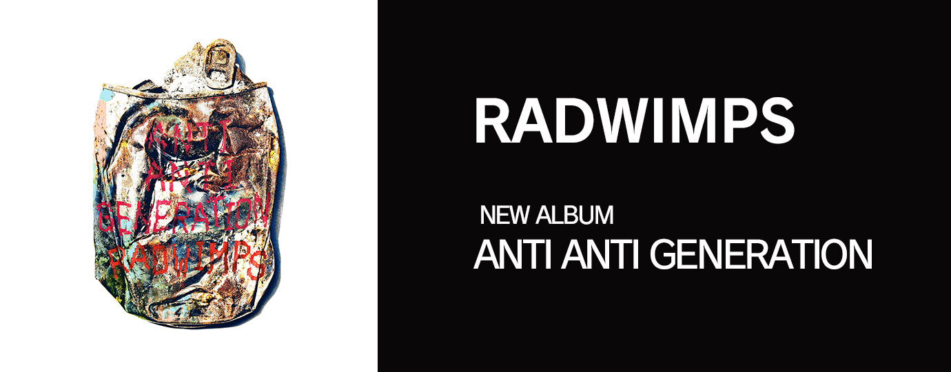 ANTI ANTI GENERATION - RADWIMPS
